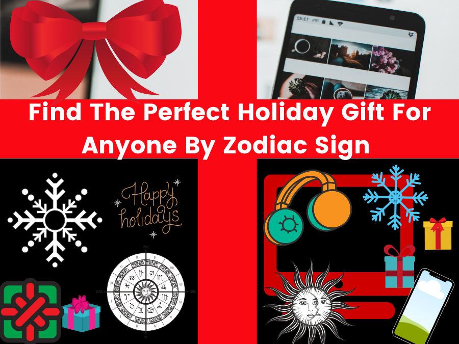 2019 Guide To Holiday Gifts By Zodiac Sign