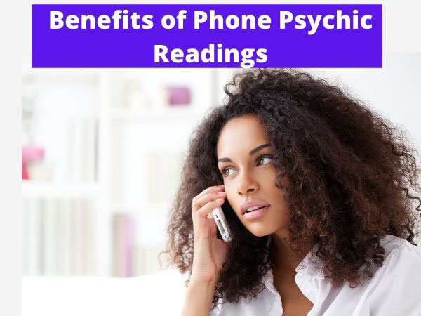 Benefits Of Phone Psychic Readings