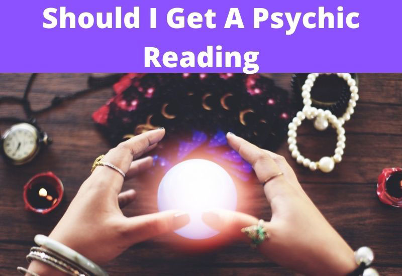 should I get a psychic reading