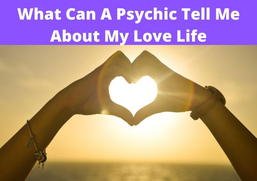 what can a psychic tell me about my love life